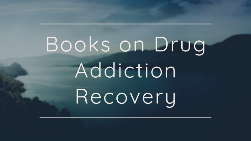 Books on Drug Addiction Recovery